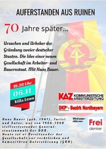 Vor 70 Jahren: Gründung der DDR Veranstaltung am 6. November 19:30 Uhr, in der Villa Leon Philipp-Koerber-Weg 1, 90439 Nürnberg mit dem ehemaligen DDR-Generalstaatsanwalt Hans Bauer